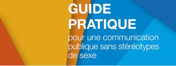 Guide pratique pour une communication publique sans stéréotype de sexe du HCE